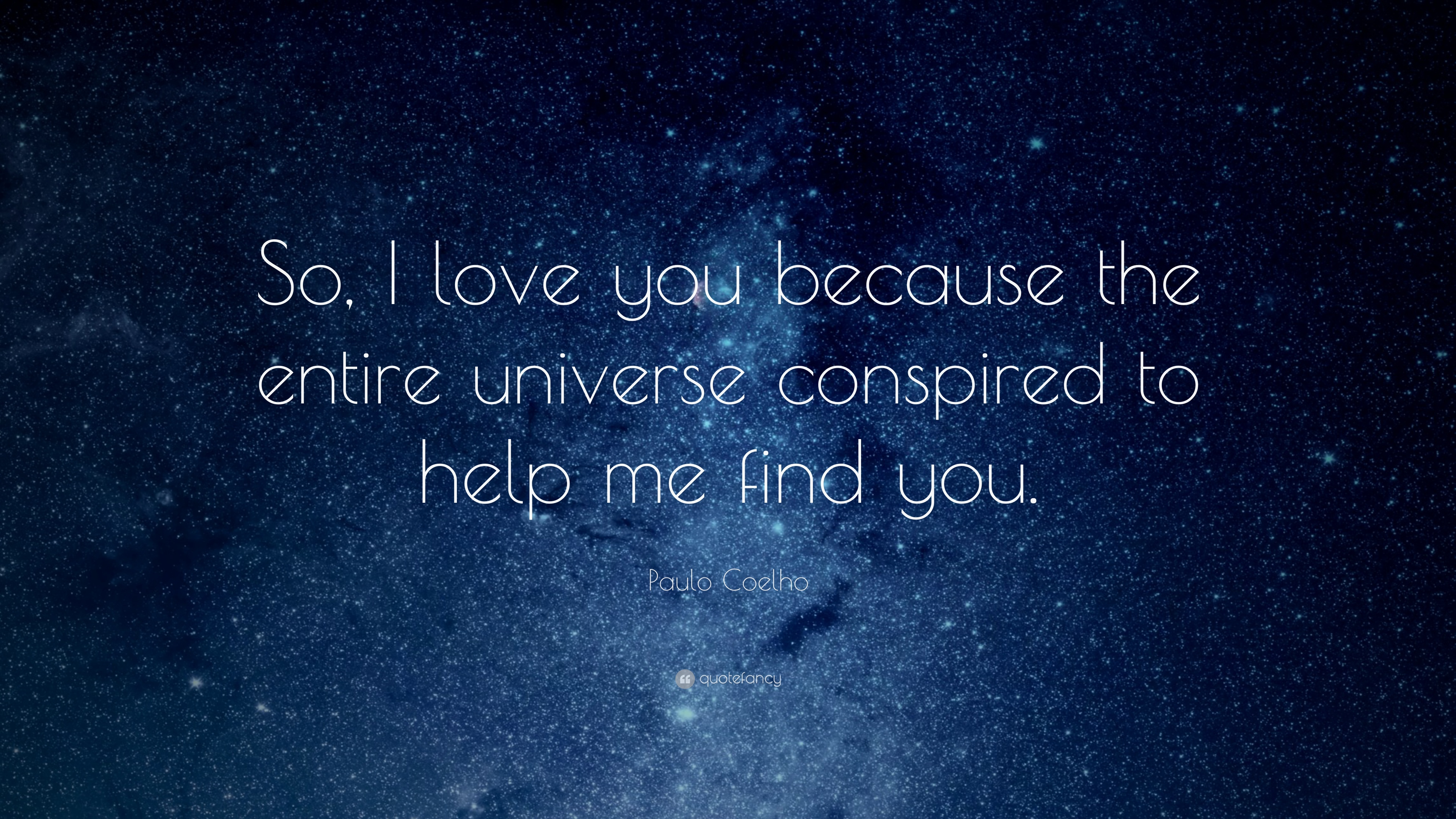 """""""so, I Love You Because The Entire Universe Conspired - Love Quotes About Universe - HD Wallpaper"""
