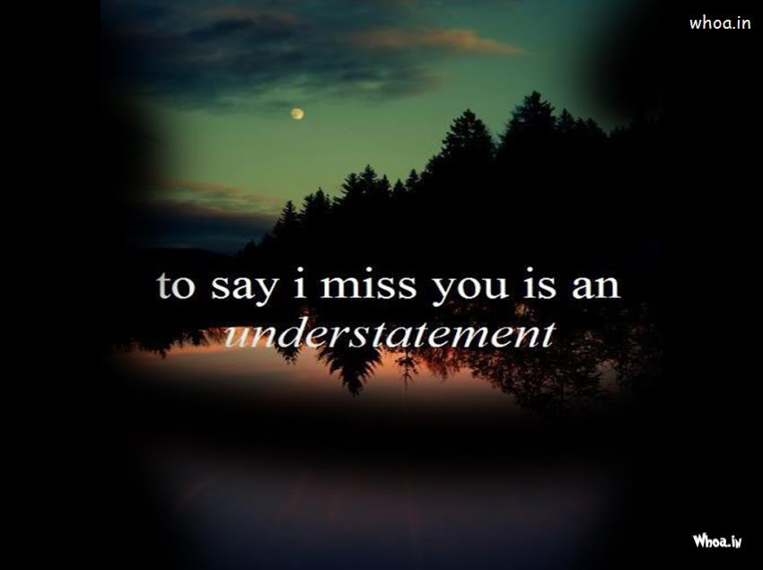 I Miss You Quotes With Natural Background Wallpaper - Missing You Is An Understatement Quotes - HD Wallpaper