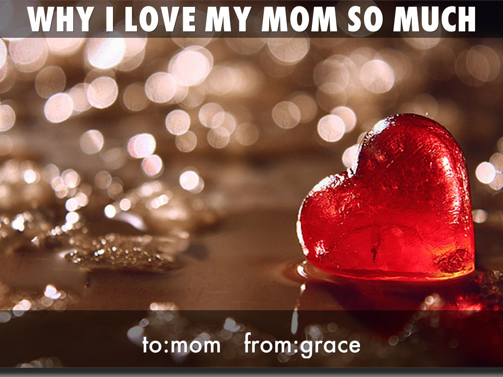 Why I Love My Mom So Much To Beautiful Images For Valentine S Day 1024x768 Wallpaper Teahub Io