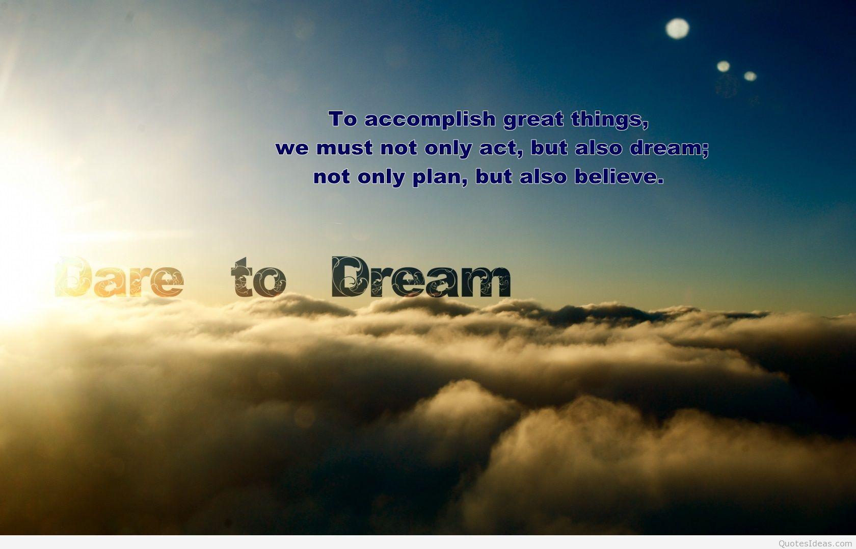 Dare To Dream Quote Wallpaper - Pursue Your Dreams - HD Wallpaper