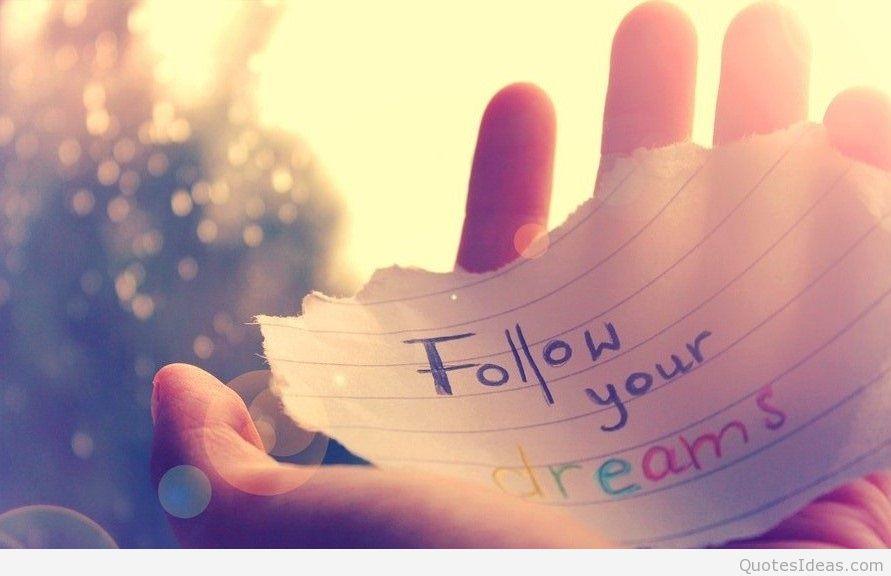 Follow Dreams Wallpapers Quotes - Follow Your Dreams Hd - HD Wallpaper