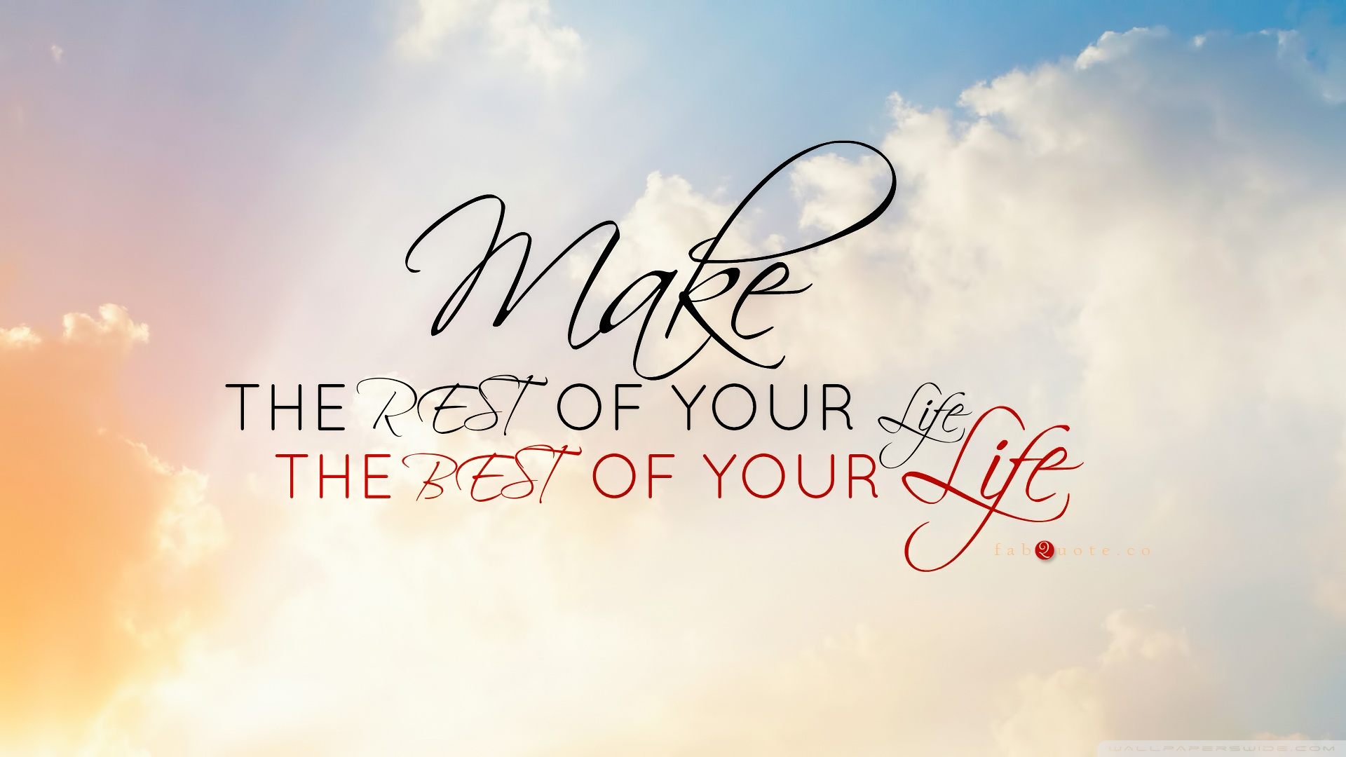 Make The Rest Of Your Life, The Best Of Your Life Hd - Make The Rest Of Your Life The Best Of Your Life - HD Wallpaper