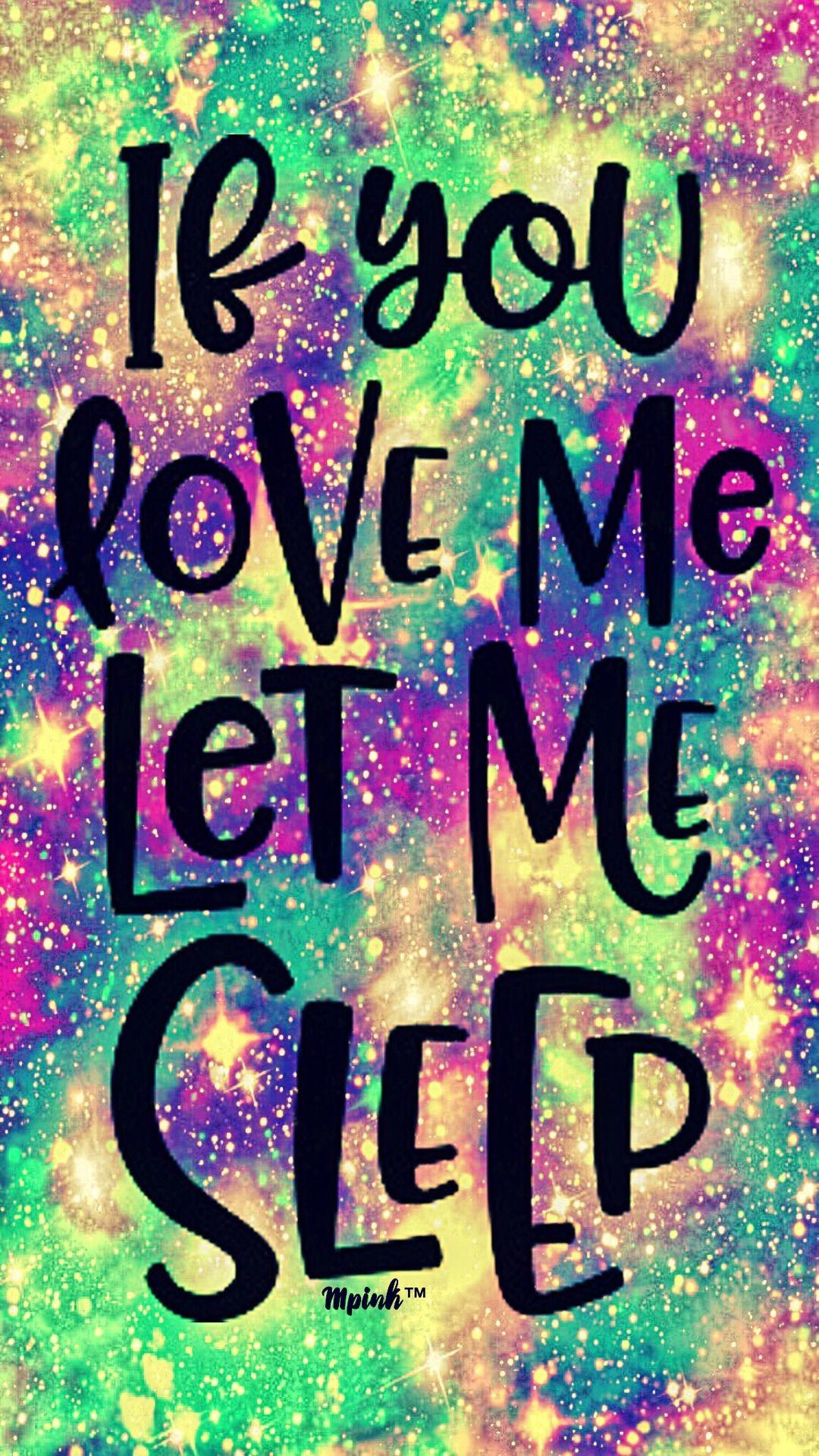 If You Love Me Let Me Sleep Galaxy Wallpaper - Quotes If You Love Me Let Me Sleep - HD Wallpaper