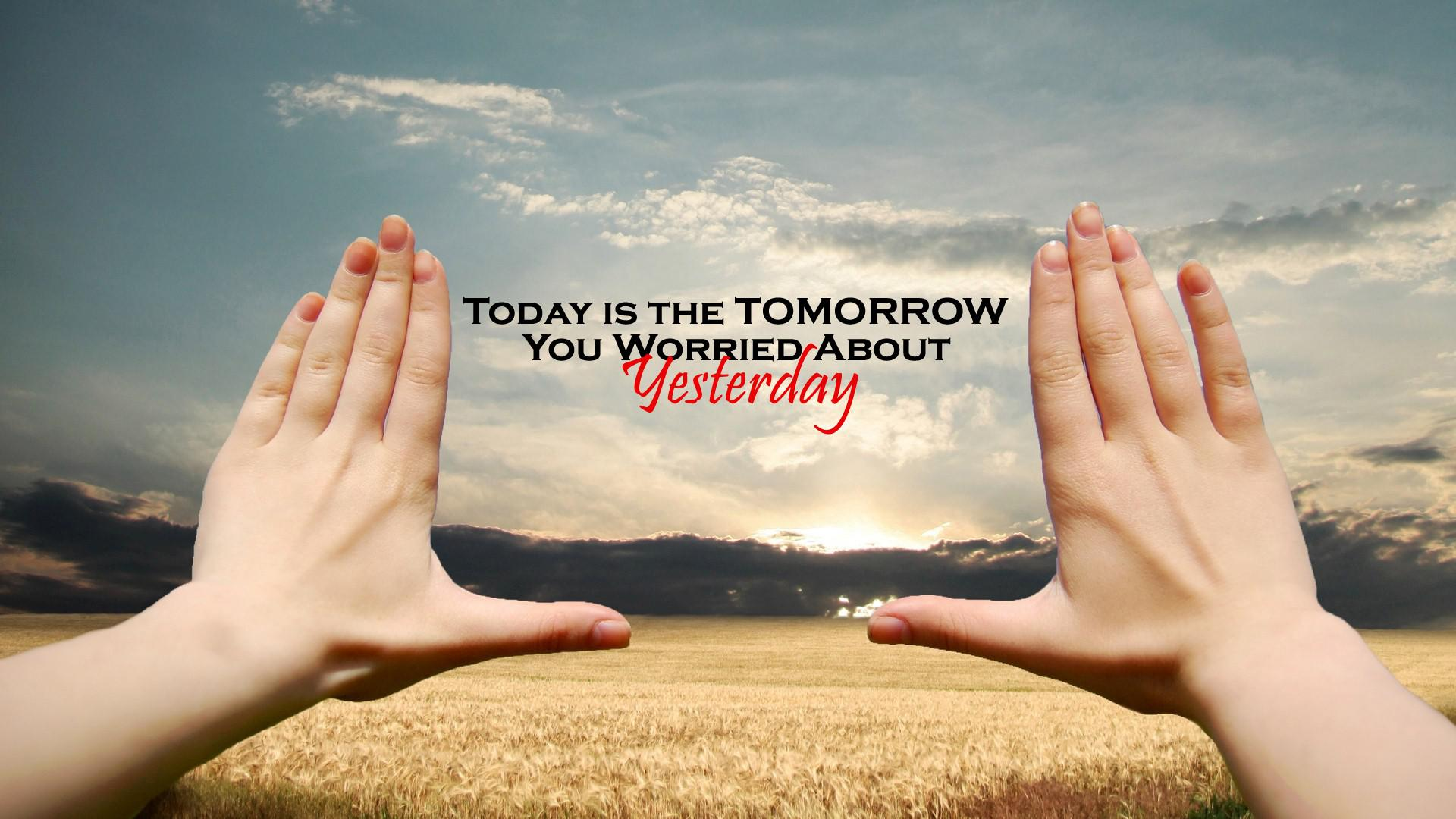 Hd Today Tomorrow And Yesterday Beautiful Inspiring - Beautiful Hd Images With Quotes - HD Wallpaper