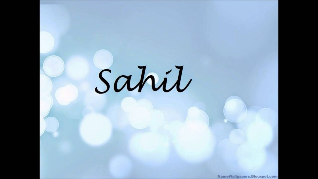 Sahil Name 1280x720 Wallpaper Teahub Io