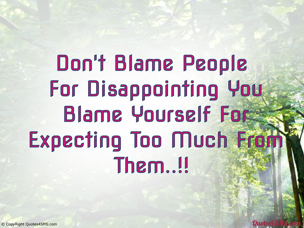 Disappointing Love Quotes - Don T Blame Others For Disappointing You Quotes - HD Wallpaper