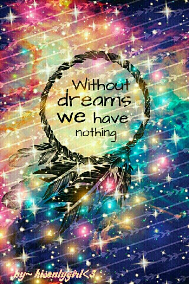 1000 Galaxy Wallpaper Quotes On Pinterest - Without Dreams We Have Nothing - HD Wallpaper