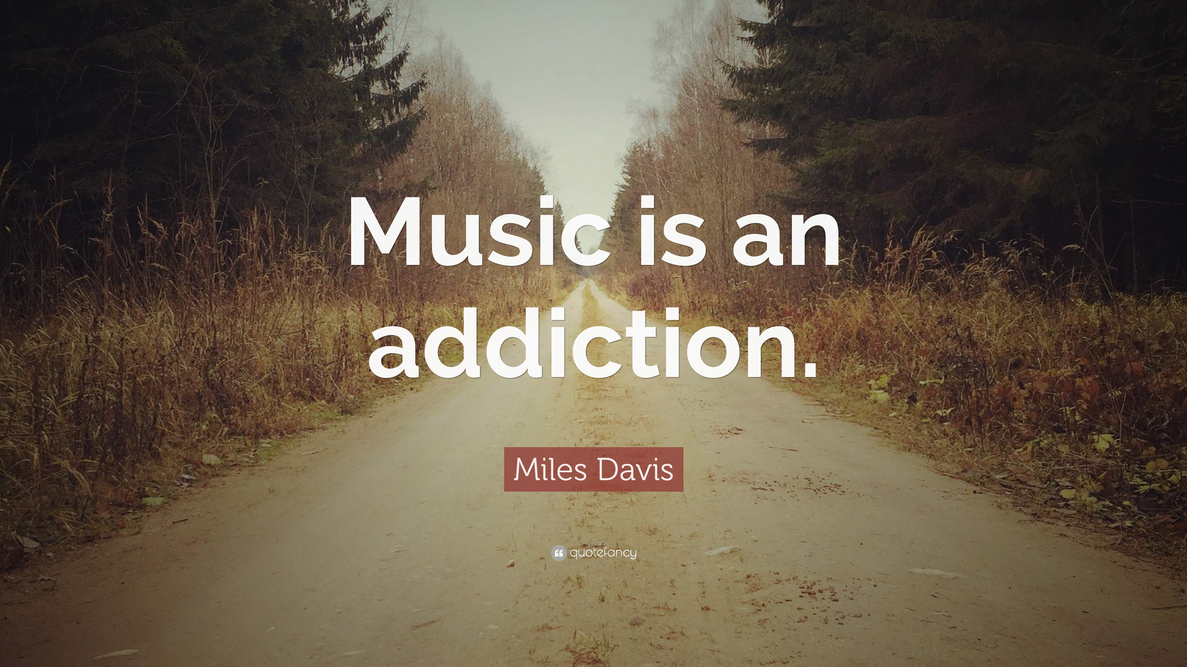 Miles Davis Quote - Everything You Love Is Very Likely - HD Wallpaper