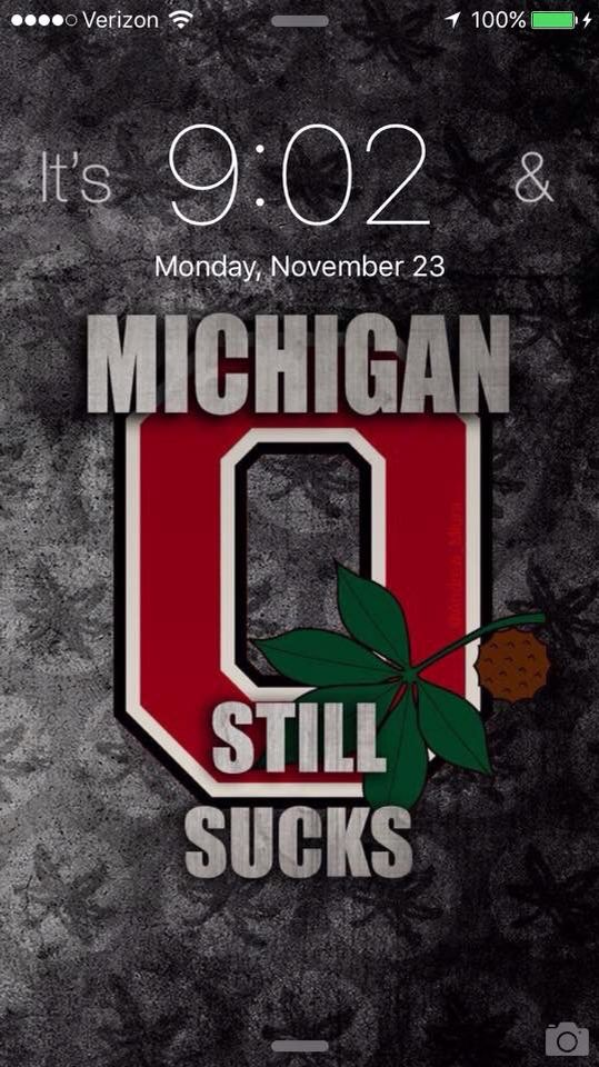 Ohio State Michigan Still Sucks 539x960 Wallpaper Teahub Io