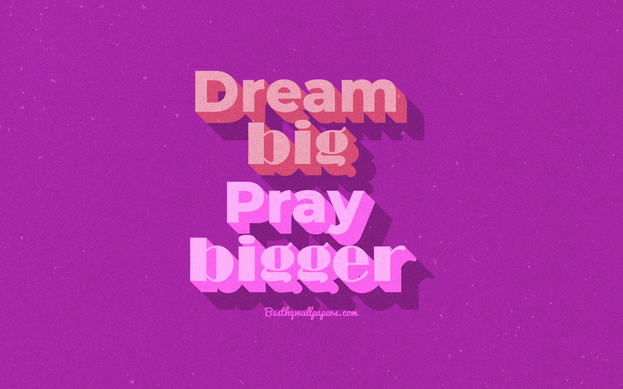 Dream Big Pray Bigger, Purple Background, Retro Text, - Poster - HD Wallpaper