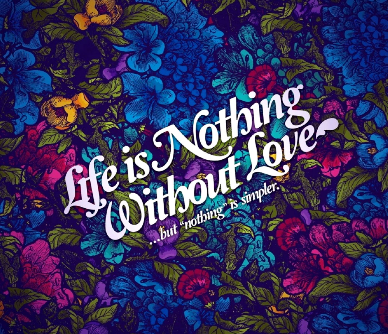 Love Wallpaper Background Hd For Pc Mobile Phone Free Life Is Nothing Without Love But Nothing 1353x1164 Wallpaper Teahub Io