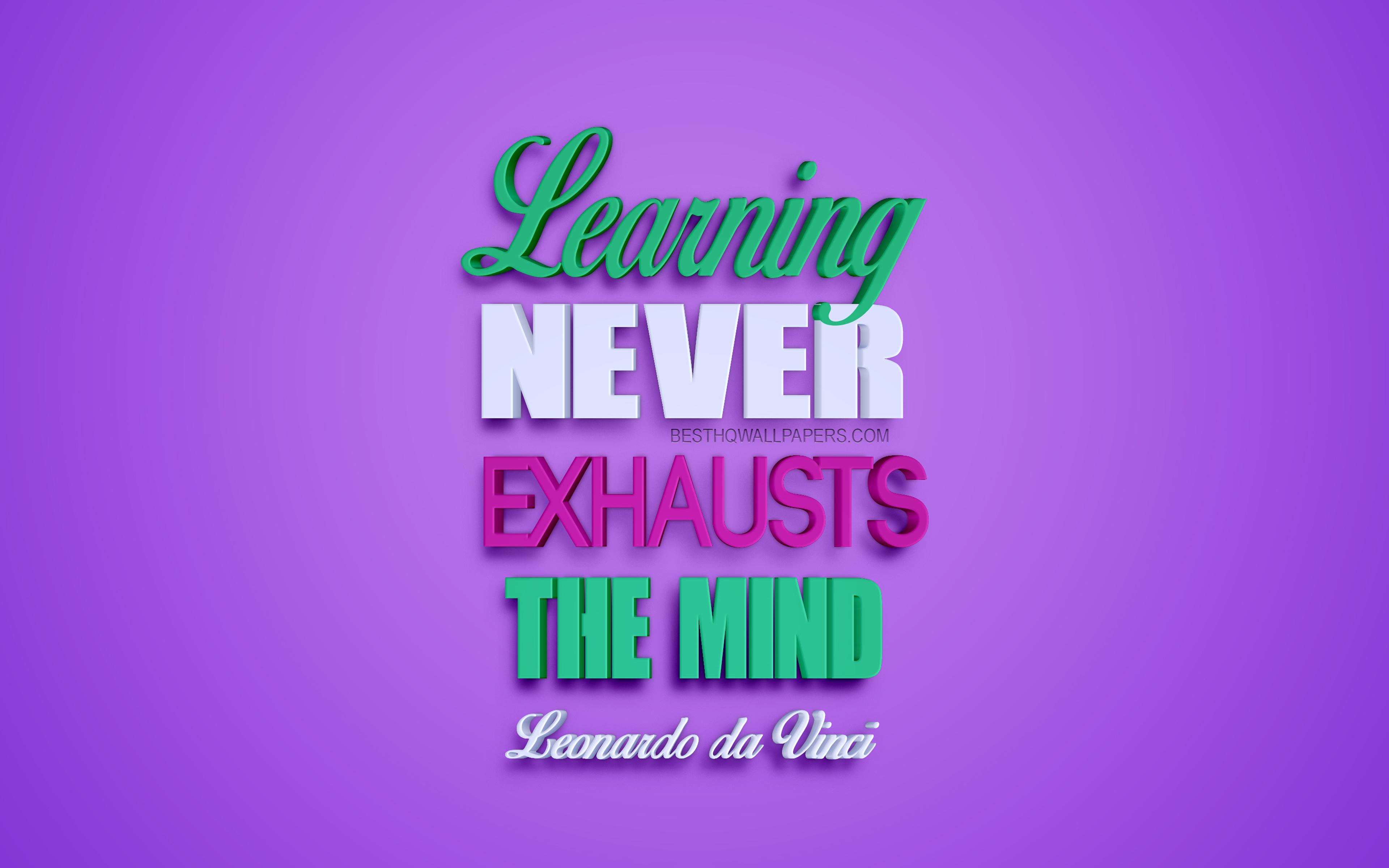 Learning Never Exhausts The Mind, Leonardo Da Vinci - Graphic Design - HD Wallpaper