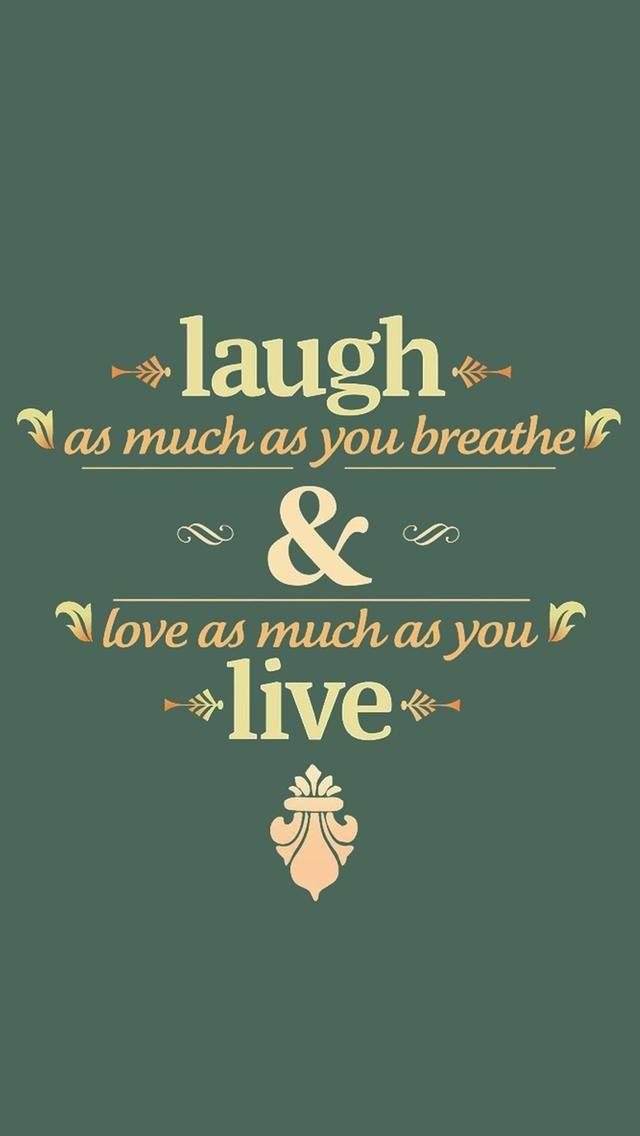 Screensaver Live Laugh Love Iphone Wallpapers Wwwpicsbudcom - Iphone Wallpaper Live Love Laugh - HD Wallpaper