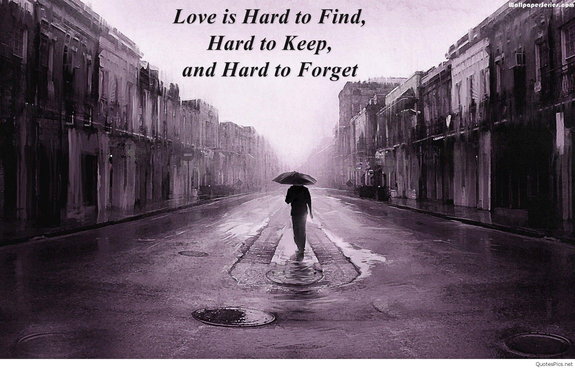 Love Is Hard Sad Quotes Hd Wallpaper   Data Src - Hd Sad - HD Wallpaper