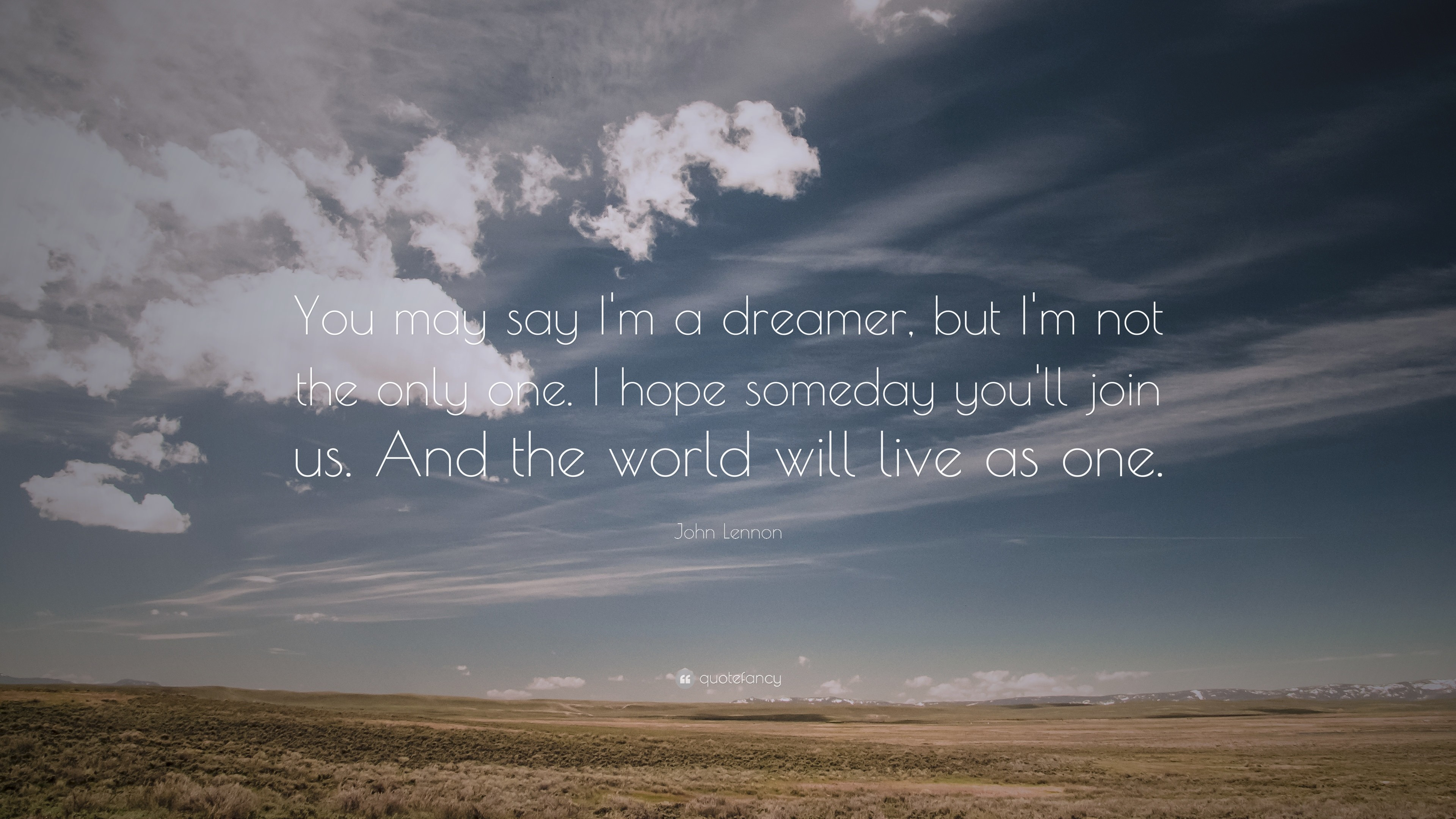 John Lennon Quote - You May Say I Am A Dreamer But I M Not The Only One - HD Wallpaper