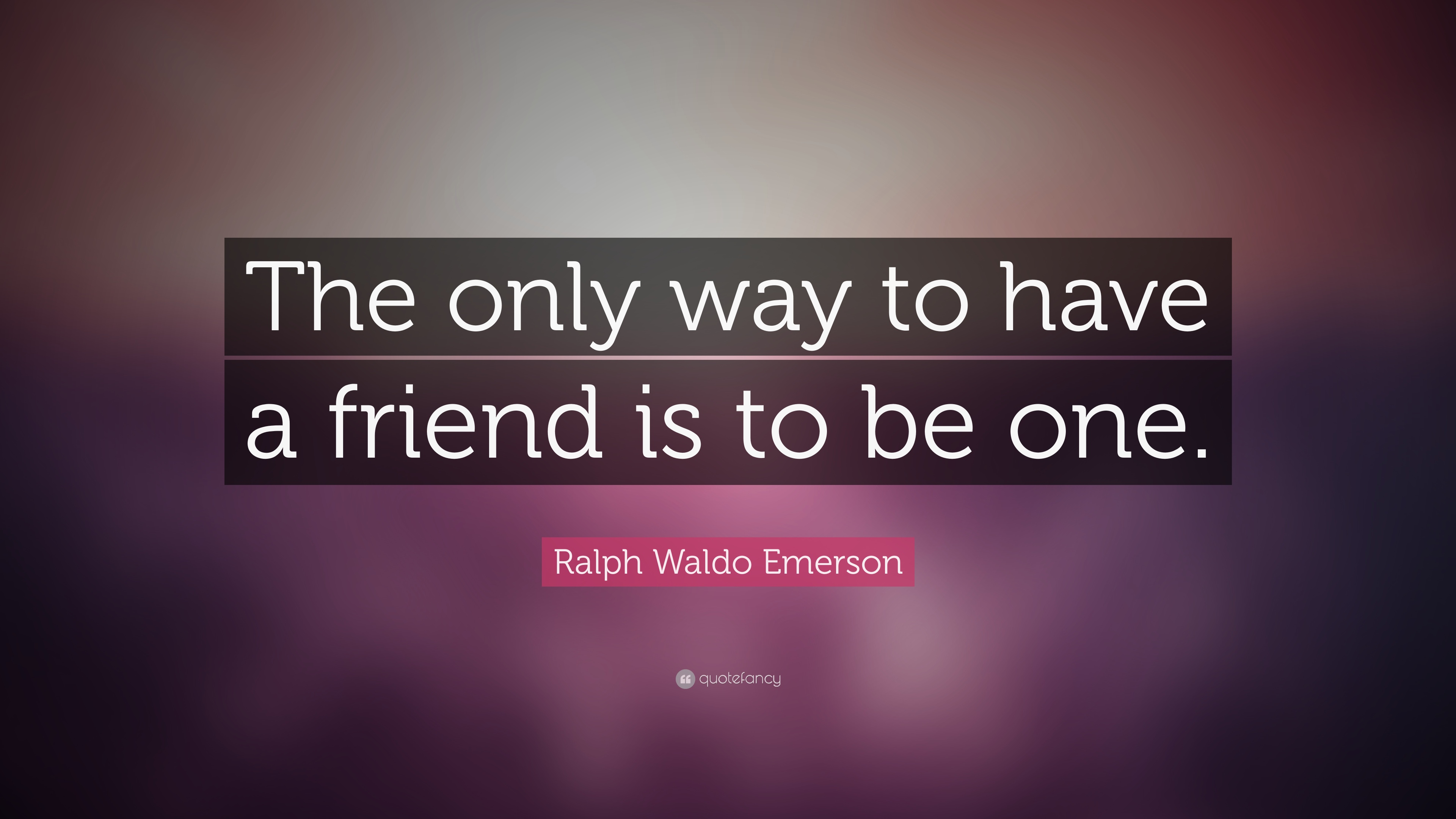 """""""the Only Way To Have A Friend Is To Be One - Quotes About Real Girls - HD Wallpaper"""