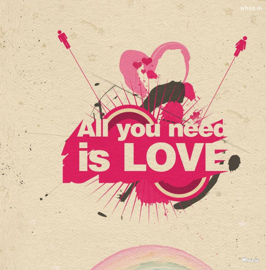 All You Need Is Love Hd Love Quote Hd Wallpaper - All You Need Is Love Hd - HD Wallpaper
