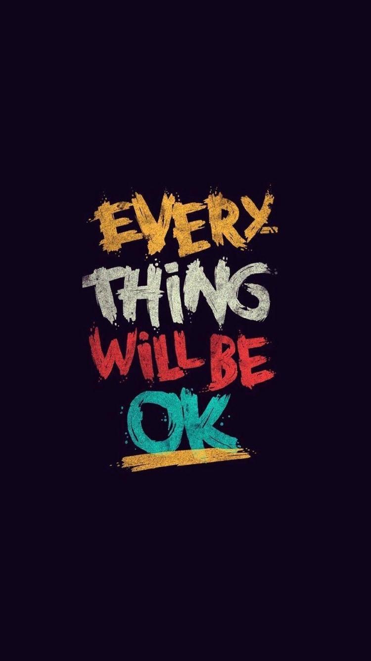 خلفيات Everything Will Be Ok   20x20 Wallpaper   teahub.io