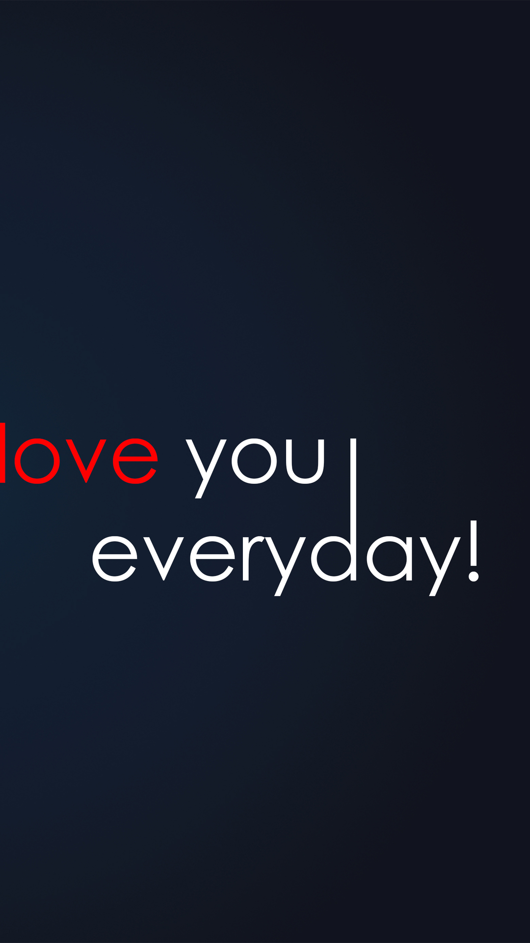 Love You Everyday Android Wallpaper Don T Let The Fear 1080x1920 Wallpaper Teahub Io