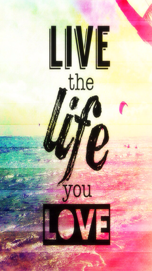 Amazing, Color And Iphone - Live The Life You Love Backgrounds - HD Wallpaper
