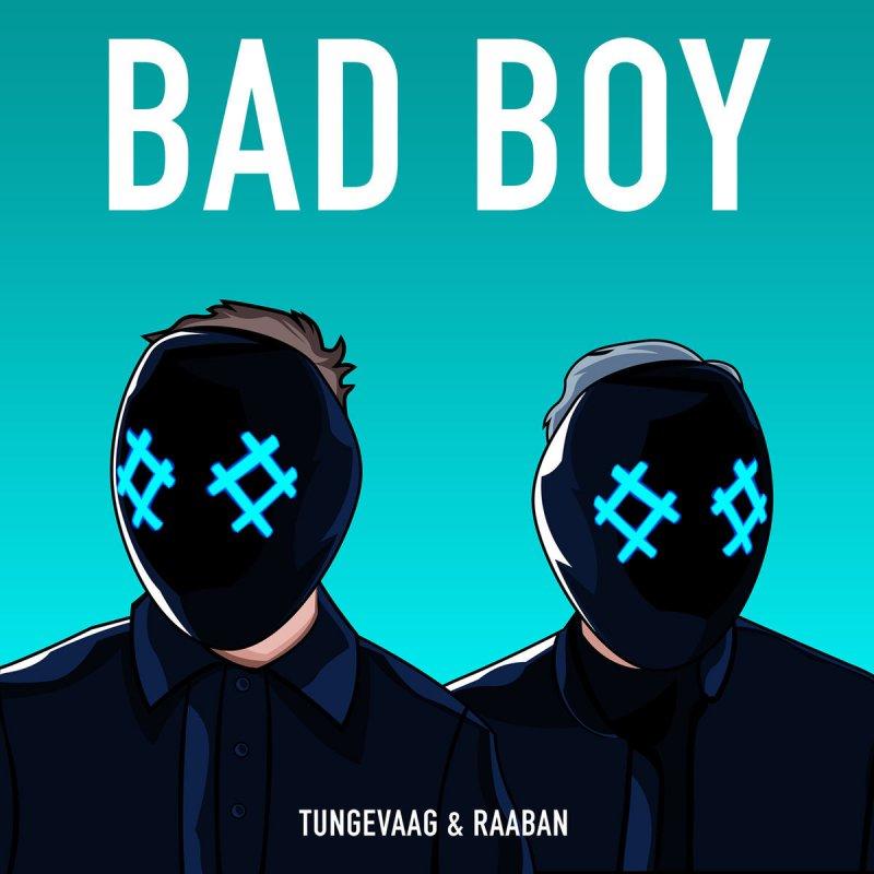 Tungevaag & Raaban Bad Boy - HD Wallpaper