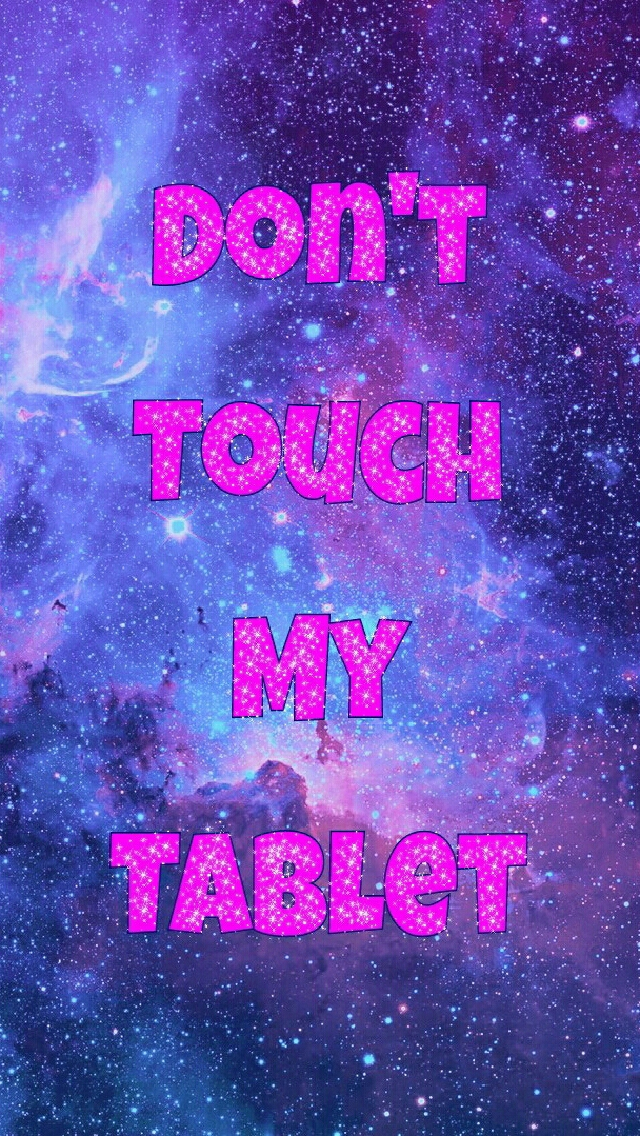 Cute Wallpapers For Tablets Don T Touch My Tablet 640x1136 Wallpaper Teahub Io