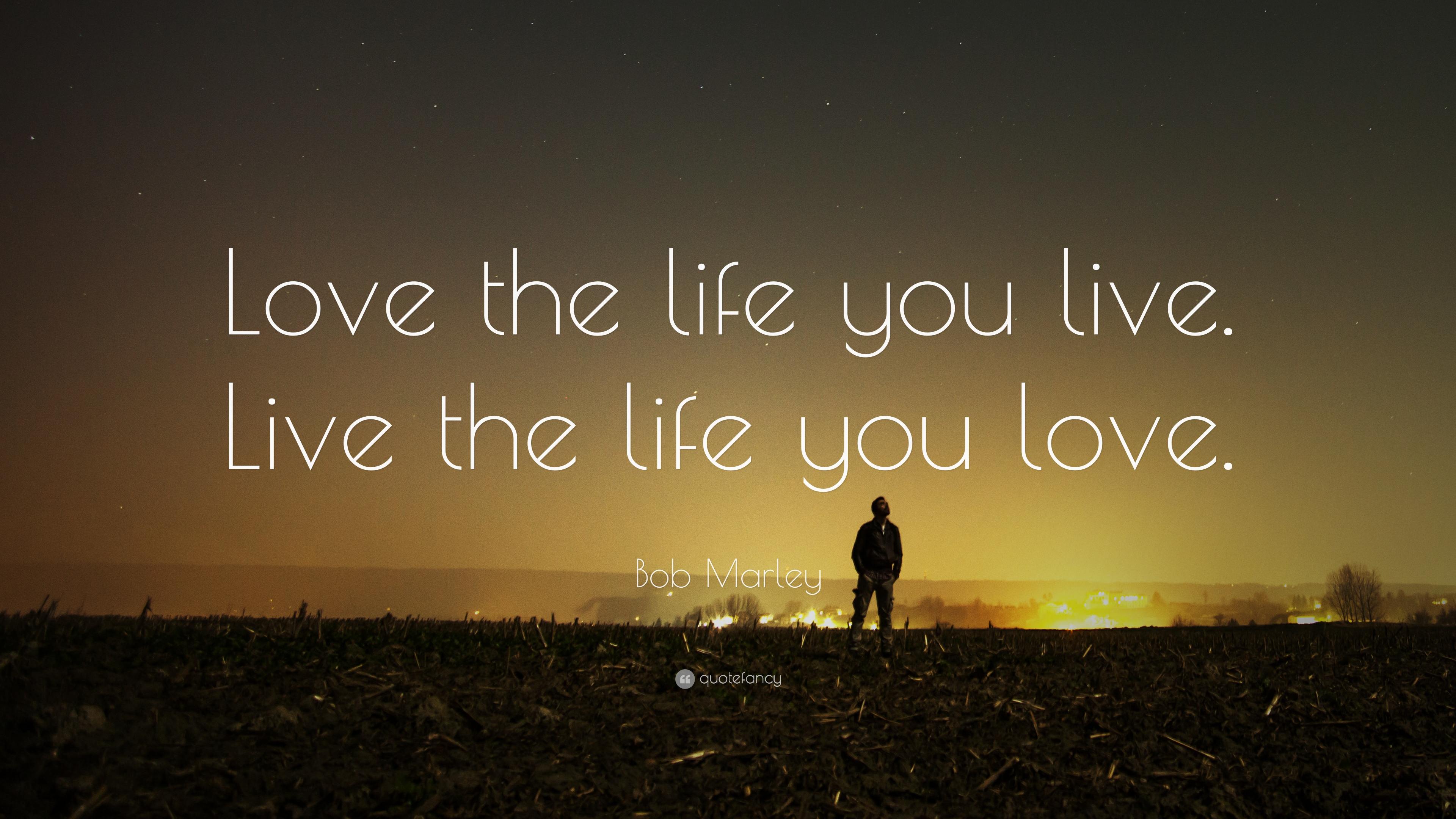 Bob Marley Quote - Love The Life You Live Quote - HD Wallpaper