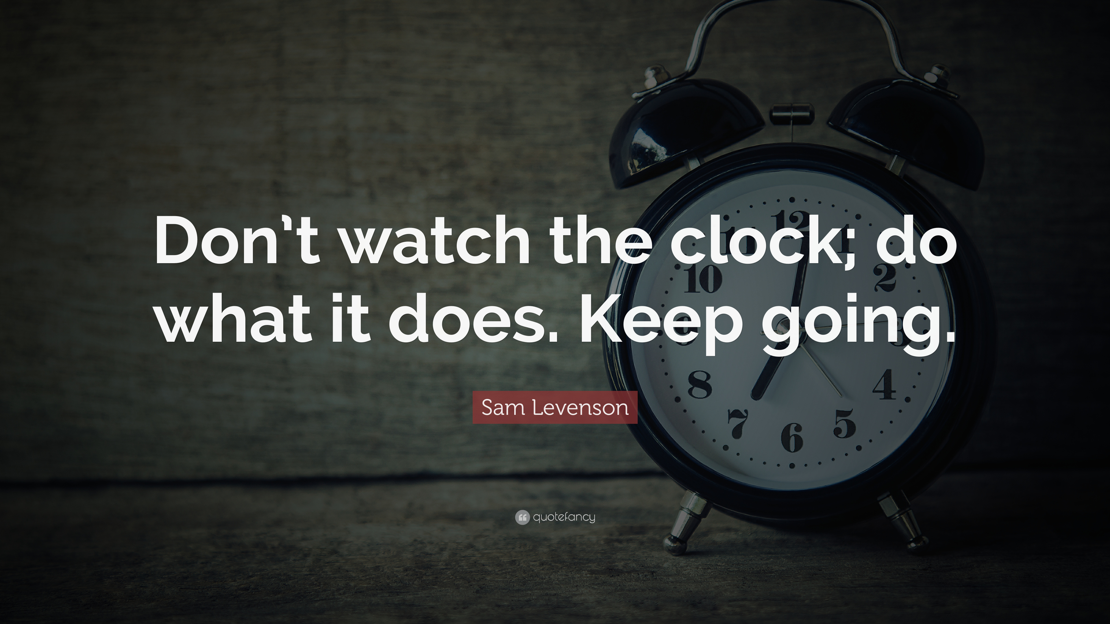"""""""don't Watch The Clock - T Think It Be Like - HD Wallpaper"""